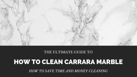 Ultimate Guide To How To Clean Carrara Marble The Marble