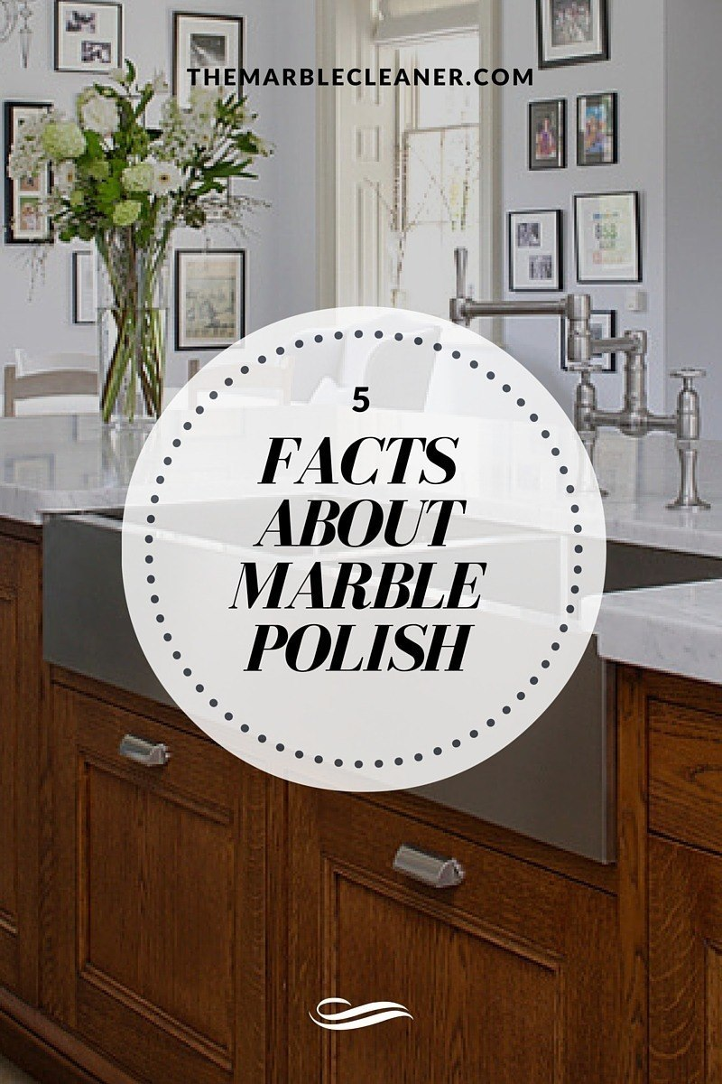 5 Facts you did not know about Marble Polishing - The Marble Cleaner